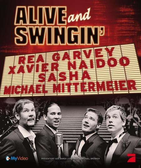 Alive & Swingin': Rea Garvey, Xavier Naidoo, Sasha & Michael Mittermeier