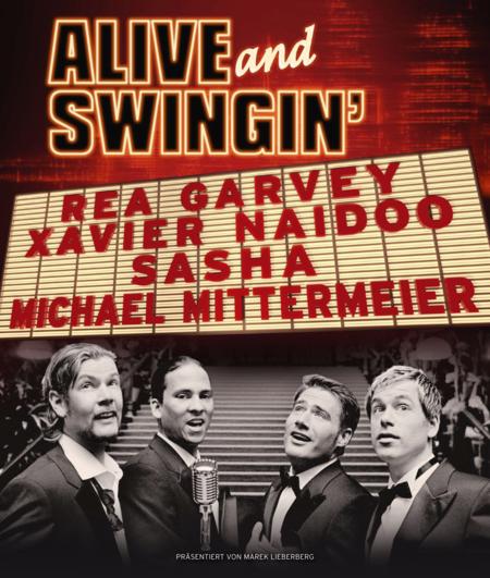 Alive Swingin Rea Garvey Xavier Naidoo Sasha Michael