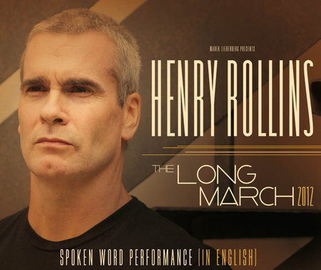 Henry Rollins: The Long March - 2012