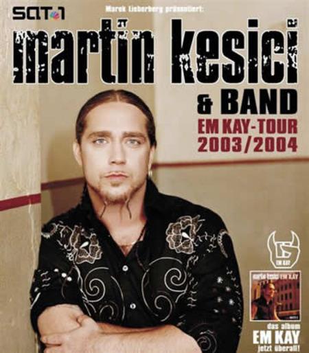 Martin Kesici: EM KAY Tour 2003