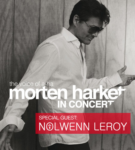 Morten Harket: The Voice Of A-Ha / Special Guest: Nolwenn Leroy