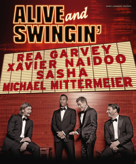 Alive & Swingin': Rea Garvey, Xavier Naidoo, Sasha, Michael Mittermeier - 2012