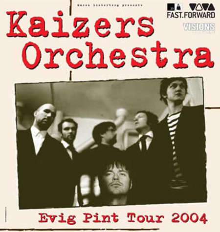 Kaizers Orchestra: Tour 2004