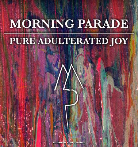 Morning Parade: Pure Adulterated Joy Tour 2014