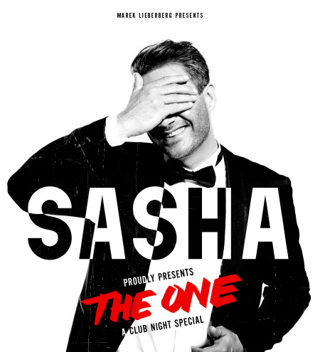 Sasha: Proudly Presents THE ONE - A Club Night Special