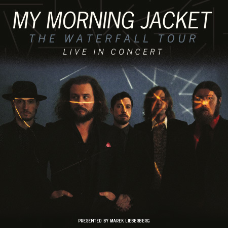 My Morning Jacket: The Waterfall Tour - Live In Concert 2015