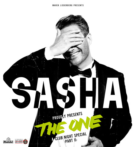 """Sasha: Proudly Presents """"THE ONE - A Club Night Special"""" Part II"""