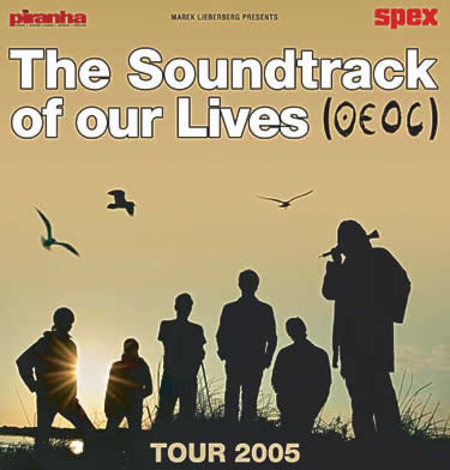 The Soundtrack Of Our Lives: Tour 2005
