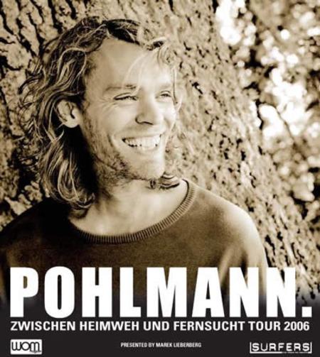 Pohlmann: Zwischen Heimweh und Fernsucht Tour 2006