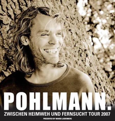 Pohlmann: Zwischen Heimweh und Fernsucht Tour 2007