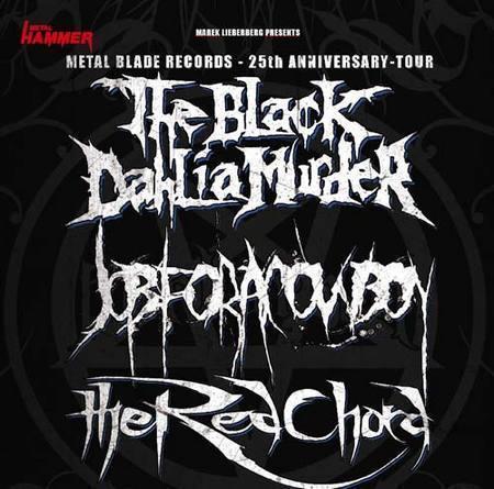 The Black Dahlia Murder * Job For A Cowboy * The Red Chord: Metal Blade 25th Anniversary Tour