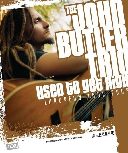 John Butler Trio: Used To Get High Tour 2008