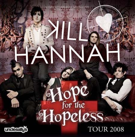 Kill Hannah: Hope For The Hopeless Tour 2008
